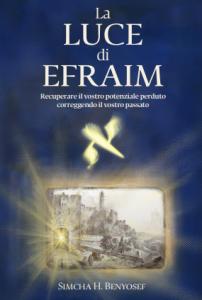 LIBRO di cabalà – La luce di Efraim – di Simcha H. Benyosef